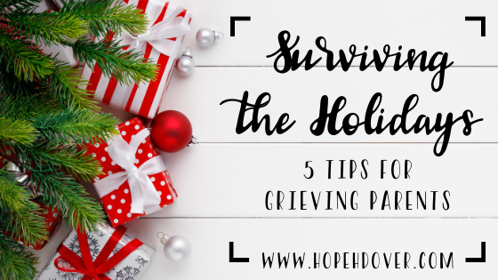 Surviving the Holidays: 5 Tips for Grieving Parents