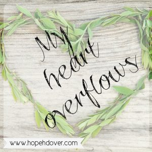 Full Hands, Overflowing Heart - www.hopehdover.com